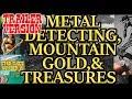 Metal Detecting, Mountain Gold, & Treasures!! Trailer