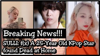 Breaking News!!! SULLI: f(x) A 25-Year Old KPop Star found Dead at Home