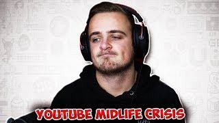 YouTube Midlife Crisis...