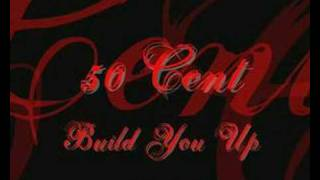 Download 50 Cent - Build You Up MP3 song and Music Video