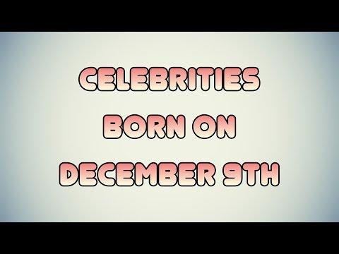 Celebrities born on December 9th