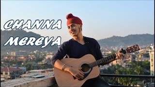 Channa Mereya (Reprise)/Sad version | Ae Dil Hai Mushkil | Acoustic Singh Cover