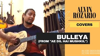 Bulleya | ae dil hai mushkil | cover by aalvin | acoustic guitar