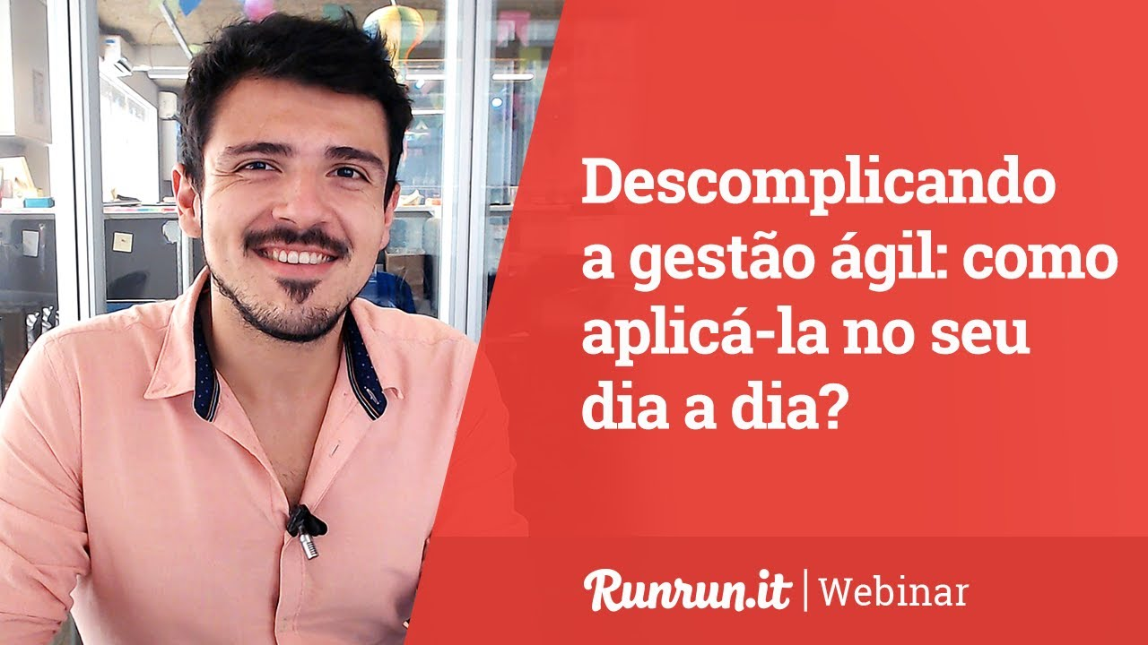 """Webinar """"Descomplicando a gestão ágil: como aplicá-la no seu dia a dia?"""" I Runrun.it"""