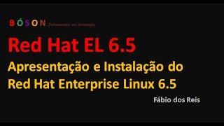 Red Hat Enterprise Linux 6.5 - Apresentação e Instalação