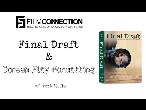 Final Draft and Screen Play Formatting