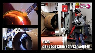 SWR – der Cobot zum Rohrschweißen