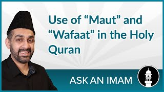 "Use of ""Maut"" and ""Wafat"" in the Holy Quran 