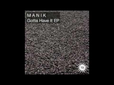 Manik - Gotta Have It