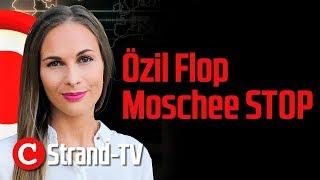 Strand-TV: Özil Flop, Moschee Stop