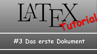 Latex Tutorial #03: Das erste Dokument