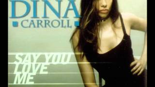Dina Carroll - Say You Love Me (Radio Edit)