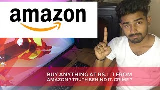 Buy Anything At Rs. ₹ 1 From Amazon ? Truth Behind It. Crime ?