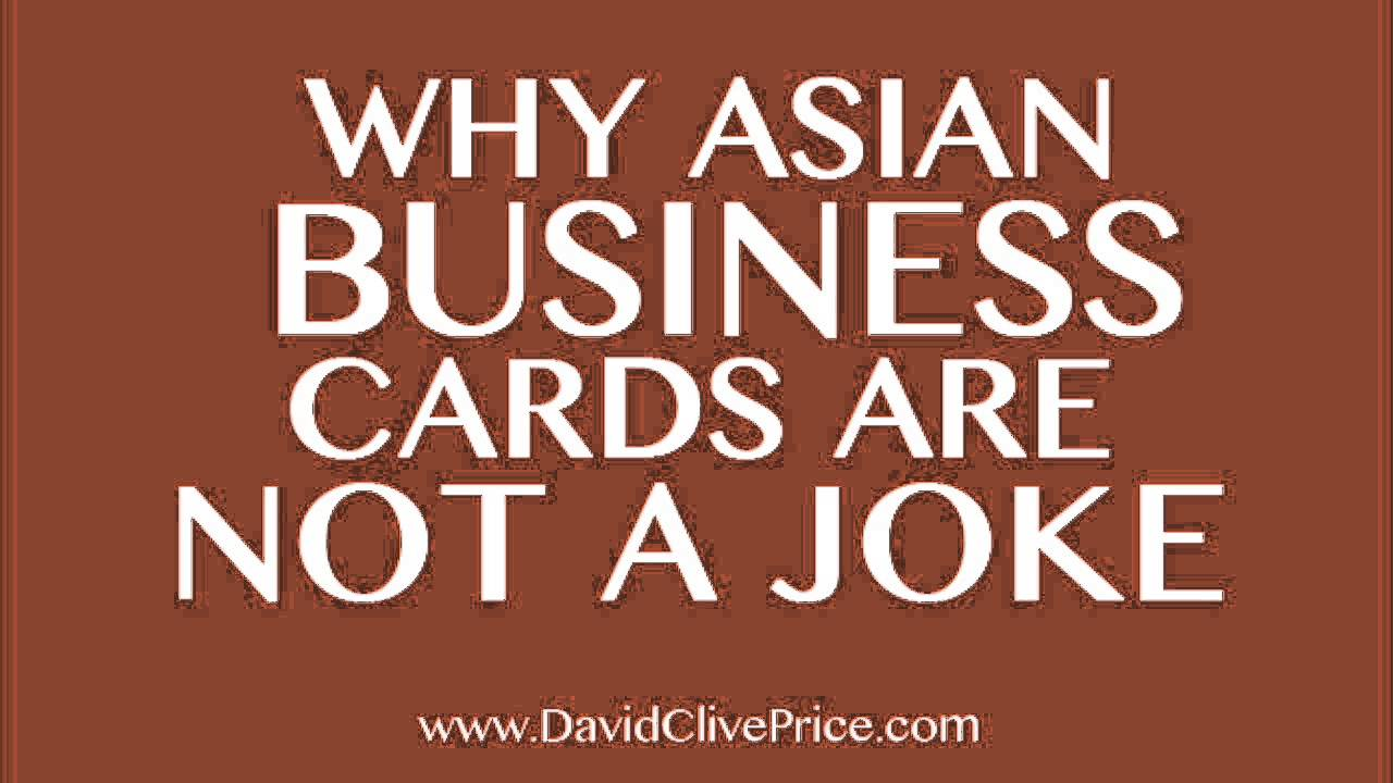Why asian business cards are not a joke david clive price youtube why asian business cards are not a joke david clive price colourmoves