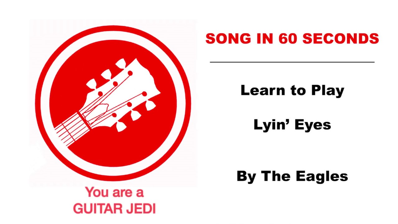 Play Lyin Eyes By The Eagles On Guitar In 60 Seconds Youtube