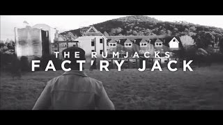 The Rumjacks - Fact'ry Jack (Official Music Video)