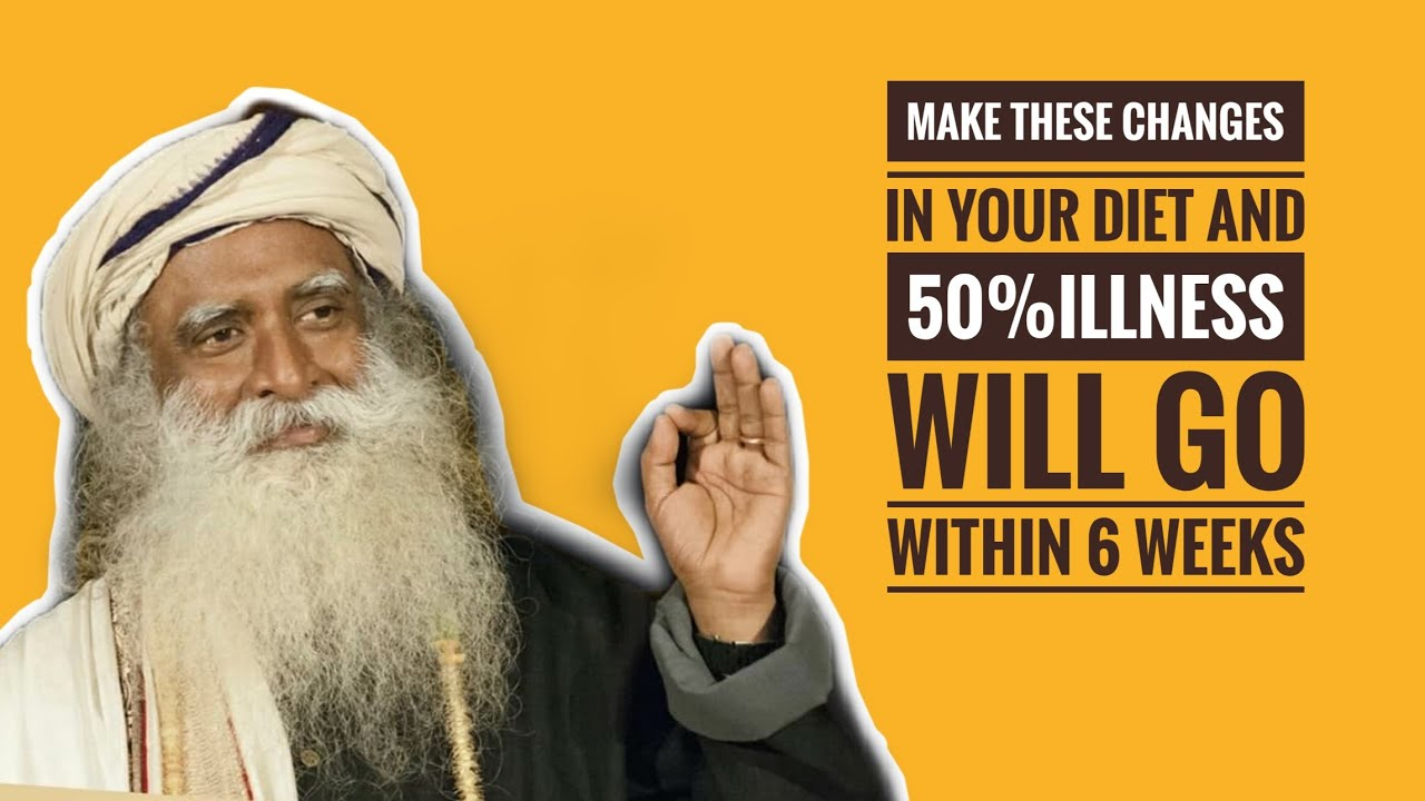 This is the only video you need to watch about food to stay healthy -Sadhguru