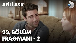 Afili Aşk 23rd Episode Trailer -2