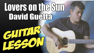 Lovers on the Sun ♦ Guitar Lesson ♦ Tutorial ♦ Cover ♦ Tabs ♦ David Guetta ♦ Part 1/2