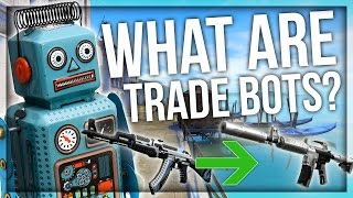 WHAT ARE TRADE BOTS?