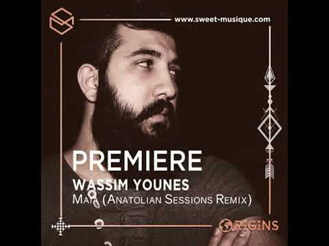 PREMIERE : Wassim Younes - Maia (Anatolian Sessions Remix) [Pipe & Pochet]