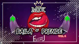 Mix Baila y Prende Vol.6 x Deejay FJ (3G, Callaita, Adios Amor, Disfruto y mas)