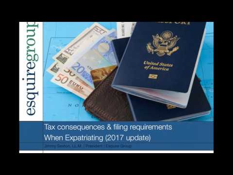 Tax consequences & filing requirements When Expatriating (2017 update)
