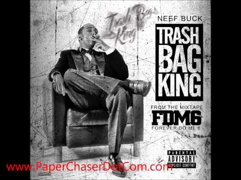 Neef Buck - Trash Bag King (2013 New CDQ Dirty NO DJ) Prod. By Q.Will