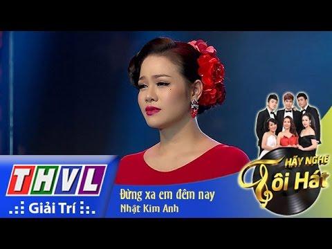 THVL | Hãy nghe tôi hát - Tập 5: Đừng xa em đêm nay - Nhật Kim Anh