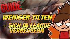 Weniger Tilten + In LOL Verbessern Guide! [League of Legends] [Deutsch / German]