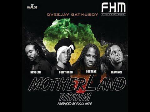 Motherland Riddim Mix 2018 by Dveejay Gathuboy 'Tha Ringleader' {Y.T.E} ||  Presents