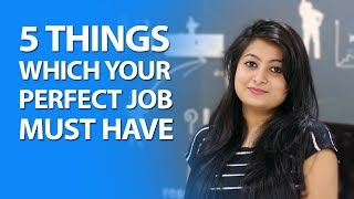 5 Things Which Your Perfect Job Must Have | Aasaanjobs Videos