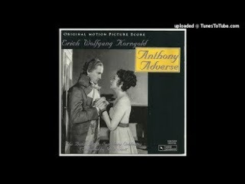 Erich Wolfgang Korngold : Anthony Adverse, selections from the film music (1936) part one