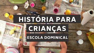 História para crianças (EBD, 09/08/2020)