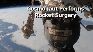Cosmonaut Performs Rocket Surgery, While Spacewalking, With a Knife.
