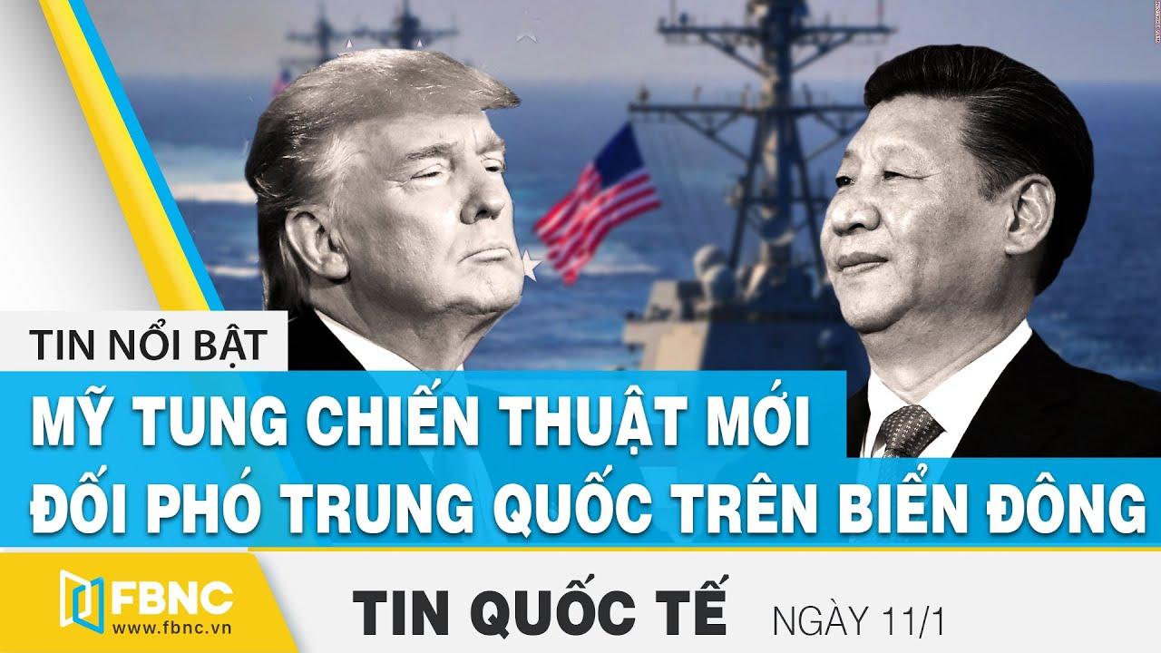 Tin Quốc Tế mới nhất 11/1   Mỹ tung chiến thuật mới để đối phó Trung Quốc trên Biển Đông   FBNC