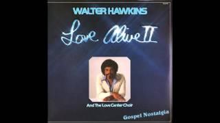 """Never Alone"" (1978) Walter Hawkins"