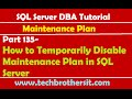 SQL Server DBA Tutorial 135-How to Temporarily Disable Maintenance Plan in SQL Server