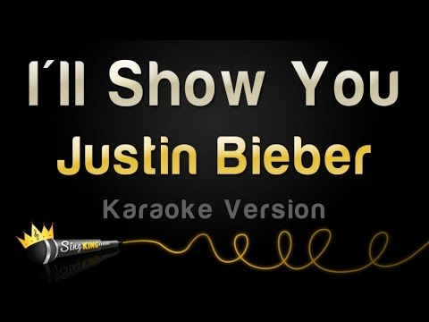 Justin Bieber - I'll Show You (Karaoke Version)