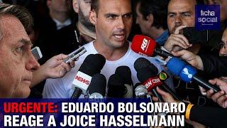 URGENTE: EDUARDO BOLSONARO REAGE A JOICE HASSELMANN E APONTA GOLPE NO PSL