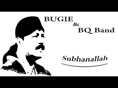 Musik Religi Bugie & BQ Band - Subhanallah