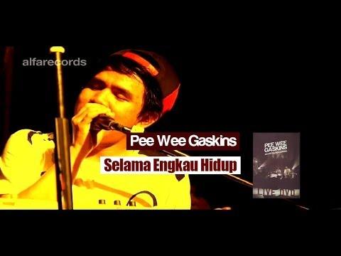 Pee Wee Gaskins - Selama Engkau Hidup (FROM LIVE DVD)