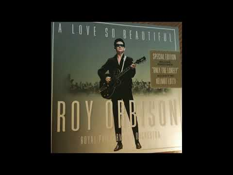 ROY ORBISON - Only The Lonely (with the Royal Philharmonic Orchestra and Helmut Lotti)