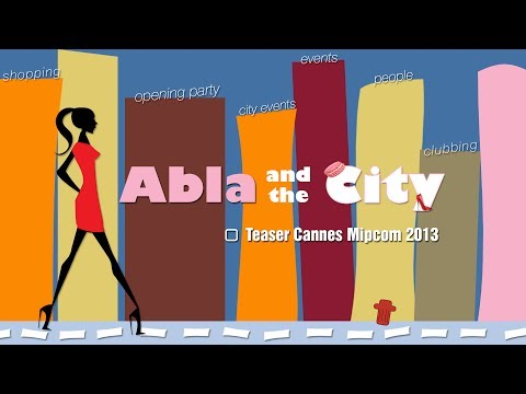 Abla and the City  Episode 2   Cannes Mipcom 2013 report .