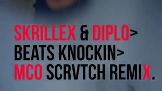Skrillex And Diplo - Beats Knockin (Feat. Fly Boi Keno) McO Scratch Remix