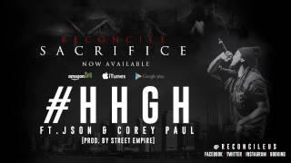 Reconcile - #HHGH ft. Json & Corey Paul @ReconcileUs @Json116 @CoreyPaulMusic