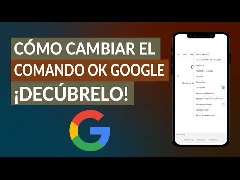 Cómo Cambiar el Comando Ok Google por otro y el Comando de voz ¿Es Posible?
