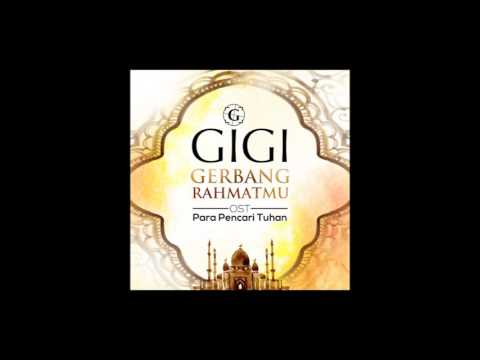 GIGI - Gerbang Rahmatmu (HIGH QUALITY AUDIO)