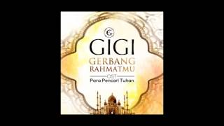 Download Mp3 Gigi - Gerbang Rahmatmu  High Quality Audio