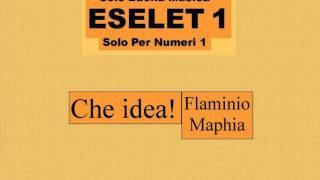 Flaminio Maphia-Che idea